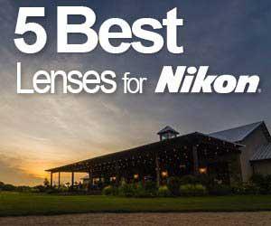 5 Best Lenses for Nikon Videography - Nikon DSLR Video